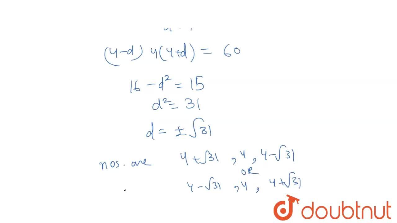 Find three numbers in A.P. whose sum is 12 and product is 60.