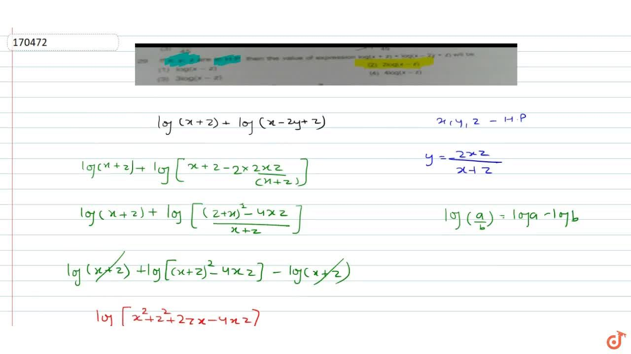 If x,y,z are in H.P then the value of expression log(x+z)+log(x-2y+z)=