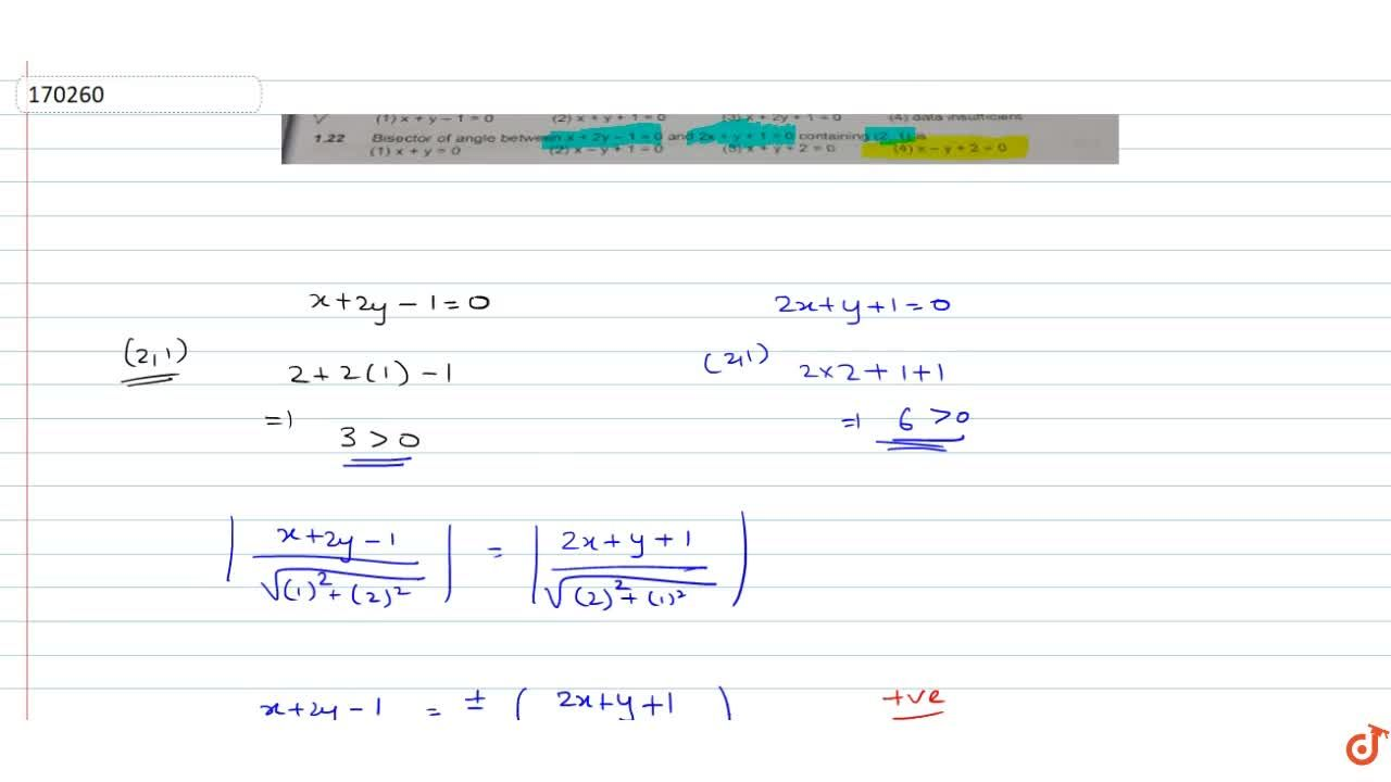 Solution for Bisector of angle between x+2y-1=0 and 2x+y+1=0