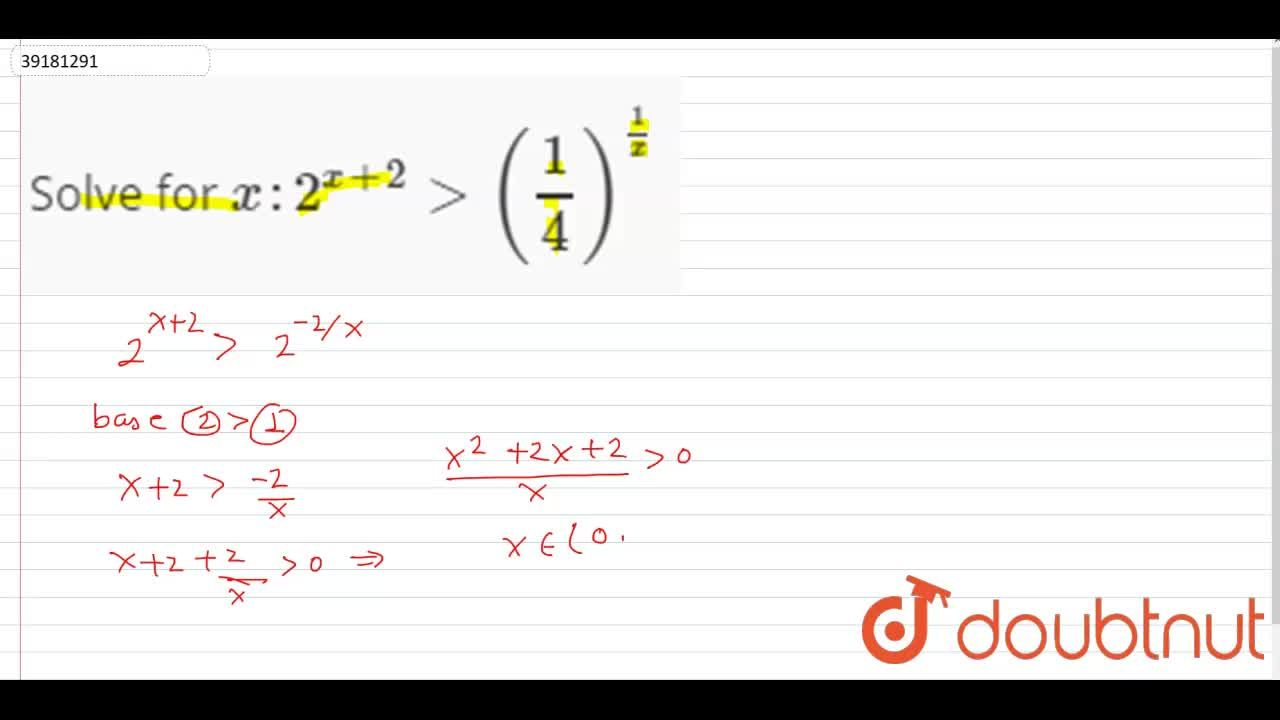 Solution for Solve for x:2^(x+2) gt (1,4)^(1,x)