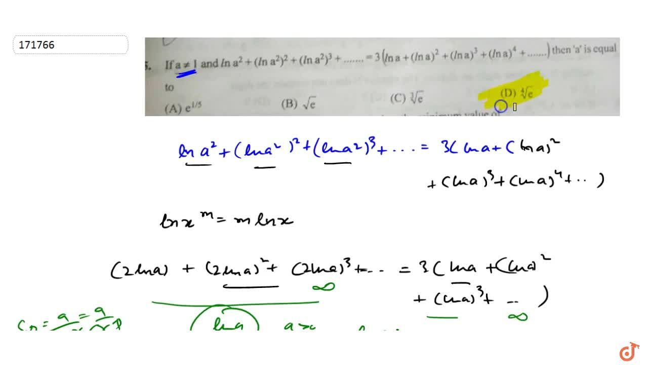 Solution for If a!= 1 and In a^2 + (In a^2)^2 + (In a^2)3 +