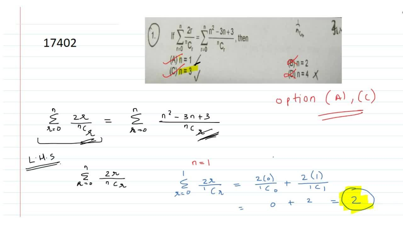 Solution for If sum_(r=0)^n (2r),(C(n,r))=sum_(r=0)^n (n^3-3n+