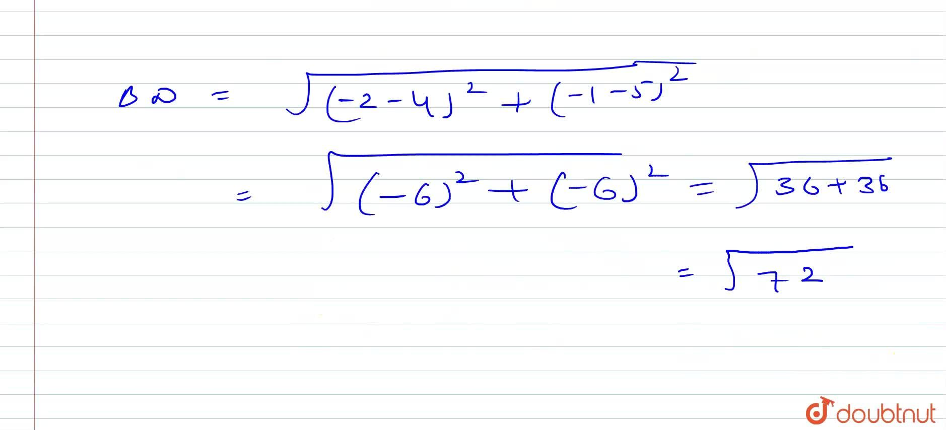 Solution for Show that the points A (-1,-4) , B(3,3) , C(3,4)