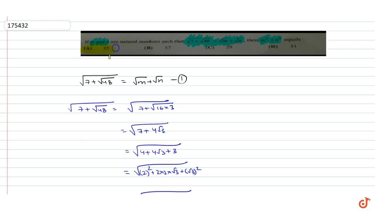 If m and n are natural numbers such that sqrt(7+sqrt(48))=sqrtm+sqrtn then m^2+n^2=