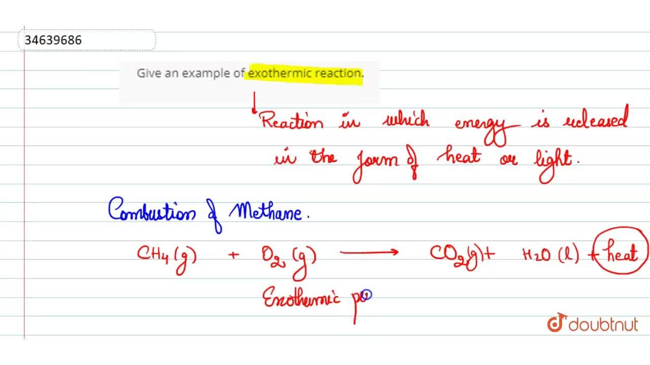 Solution for Give an example of exothermic reaction.