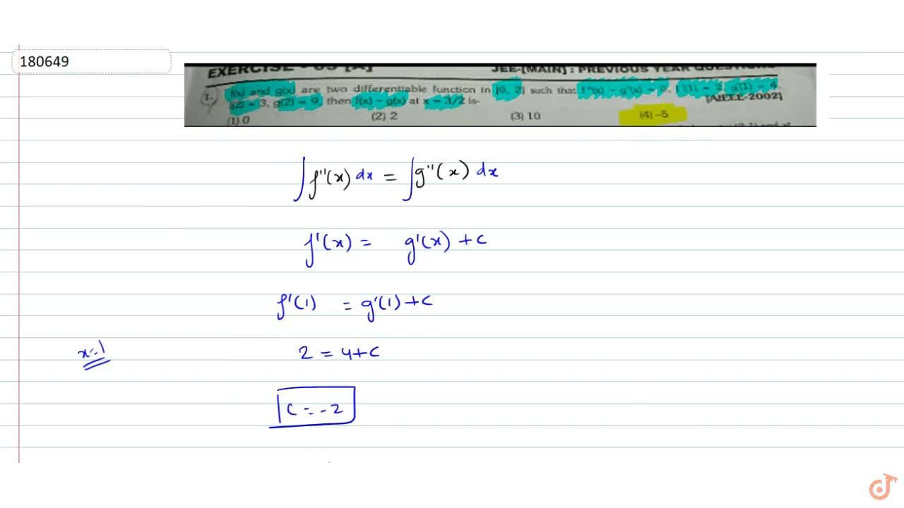 """f(x) and g(x) are two differentiable functions  in [0,2] such that f""""(x)=g""""(x)=0, f'(1)=2, g'(1)=4, f(2)=3, g(2)=9 then f(x)-g(x) at x=3,2 is"""