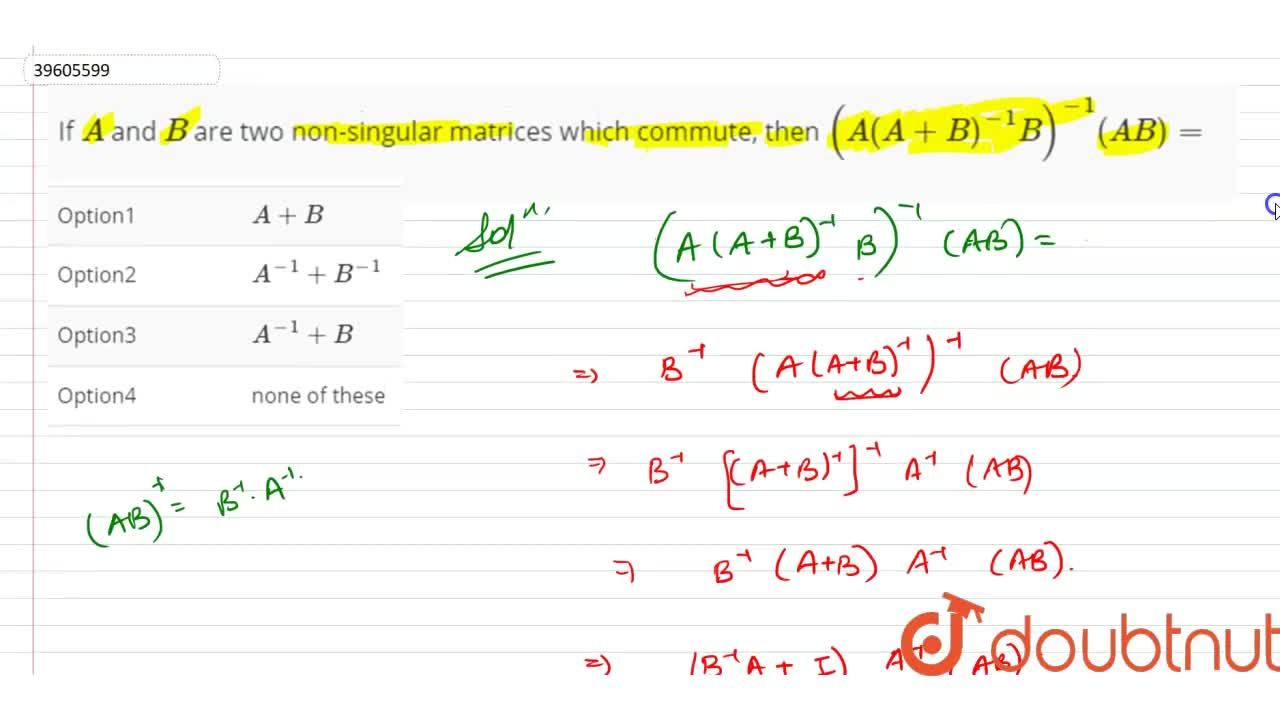 Solution for If A  and B are two non-singular matrices whic