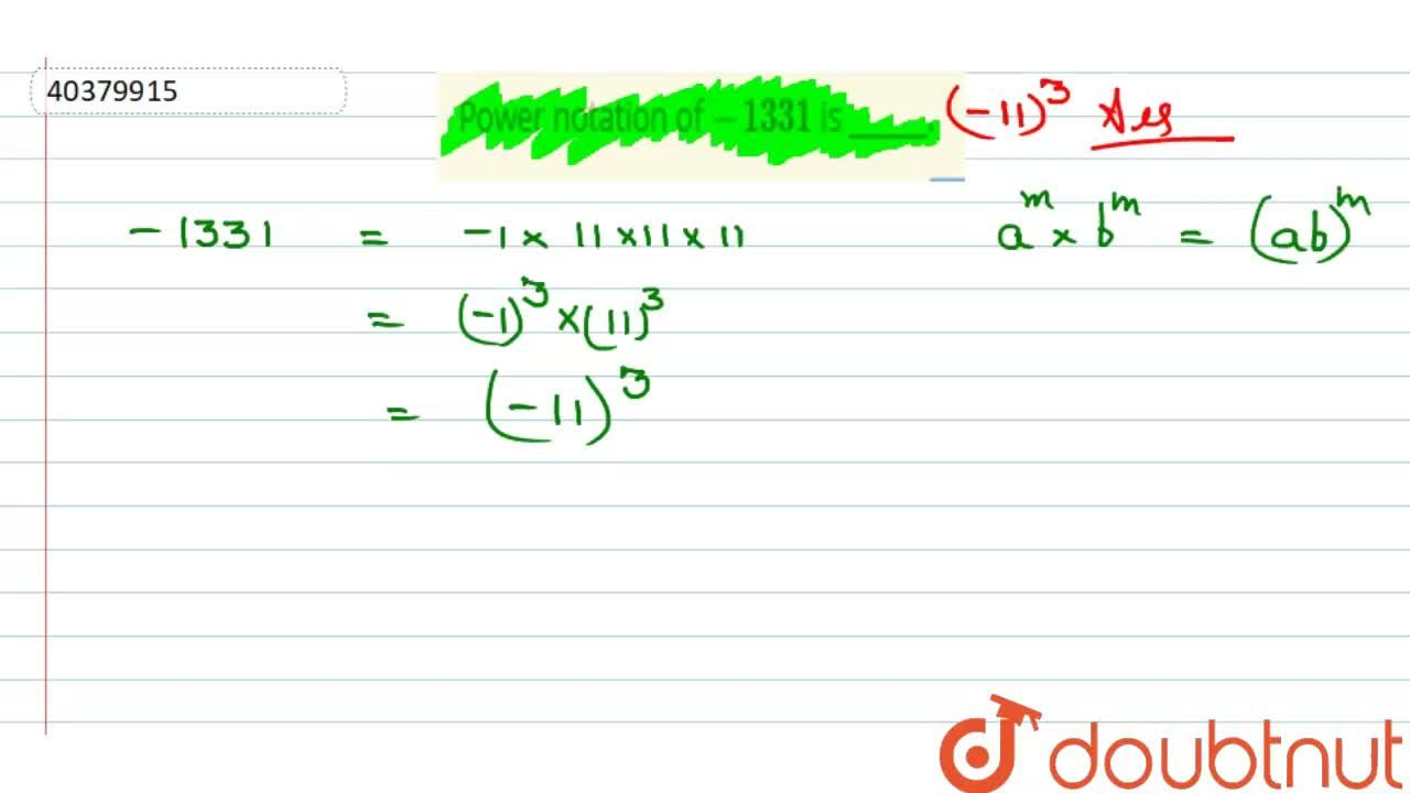 Solution for Power notation of -1331 is ______.