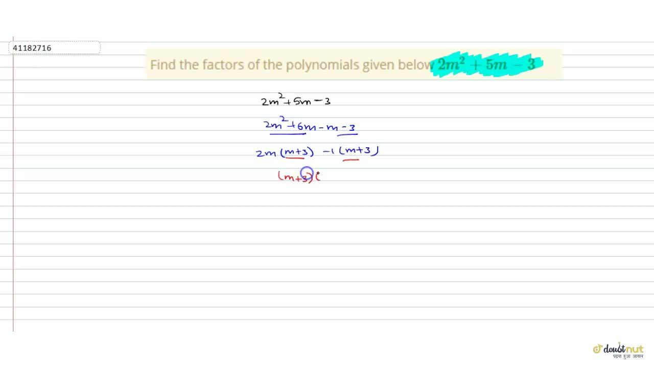 Solution for Find the factors of the polynomials given below 2