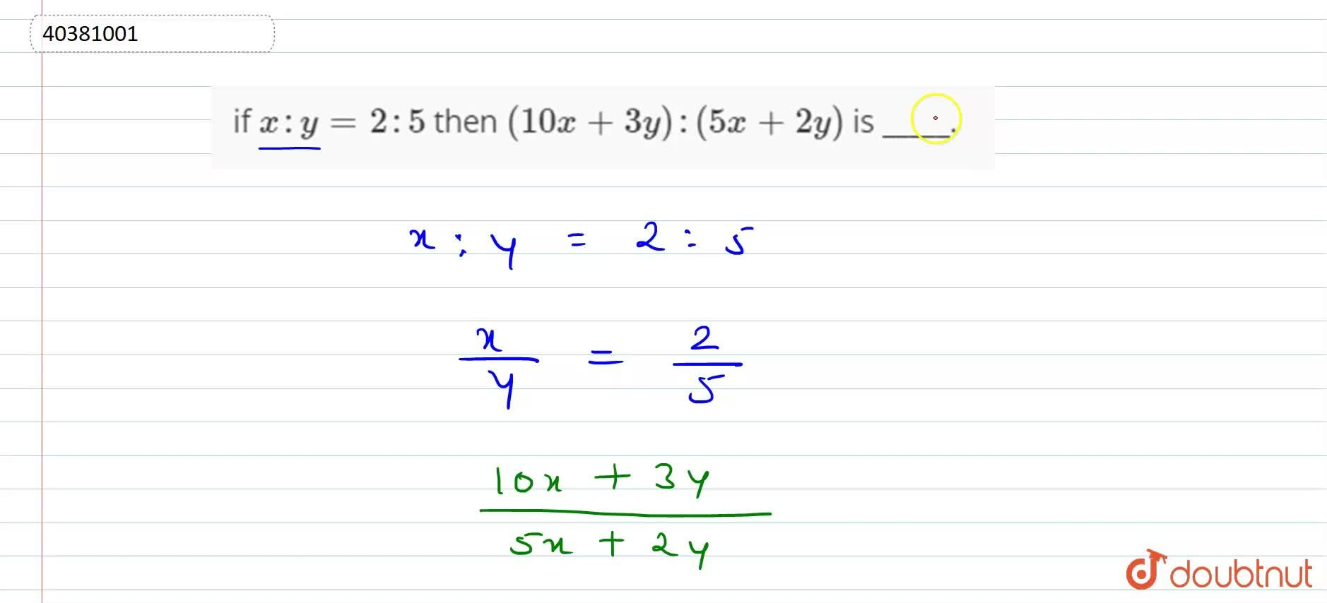 Solution for if x:y=2:5 then (10x+3y):(5x+2y) is _____.