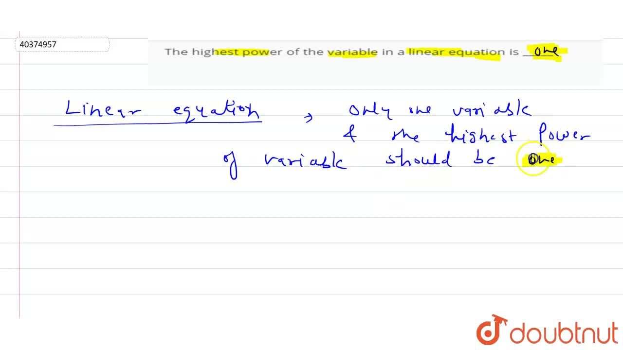 Solution for The highest power of the variable in a linear equa