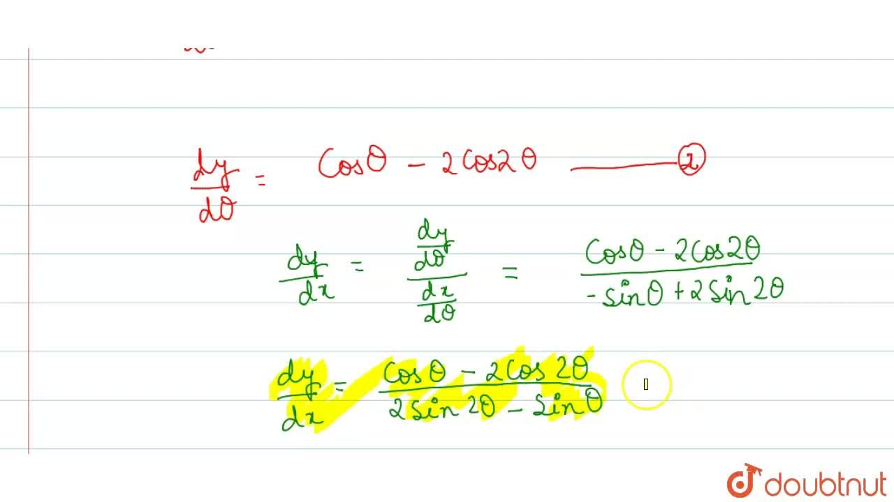 Solution for Find (dy),(dx) if x= 3 cos theta - cos 2theta an