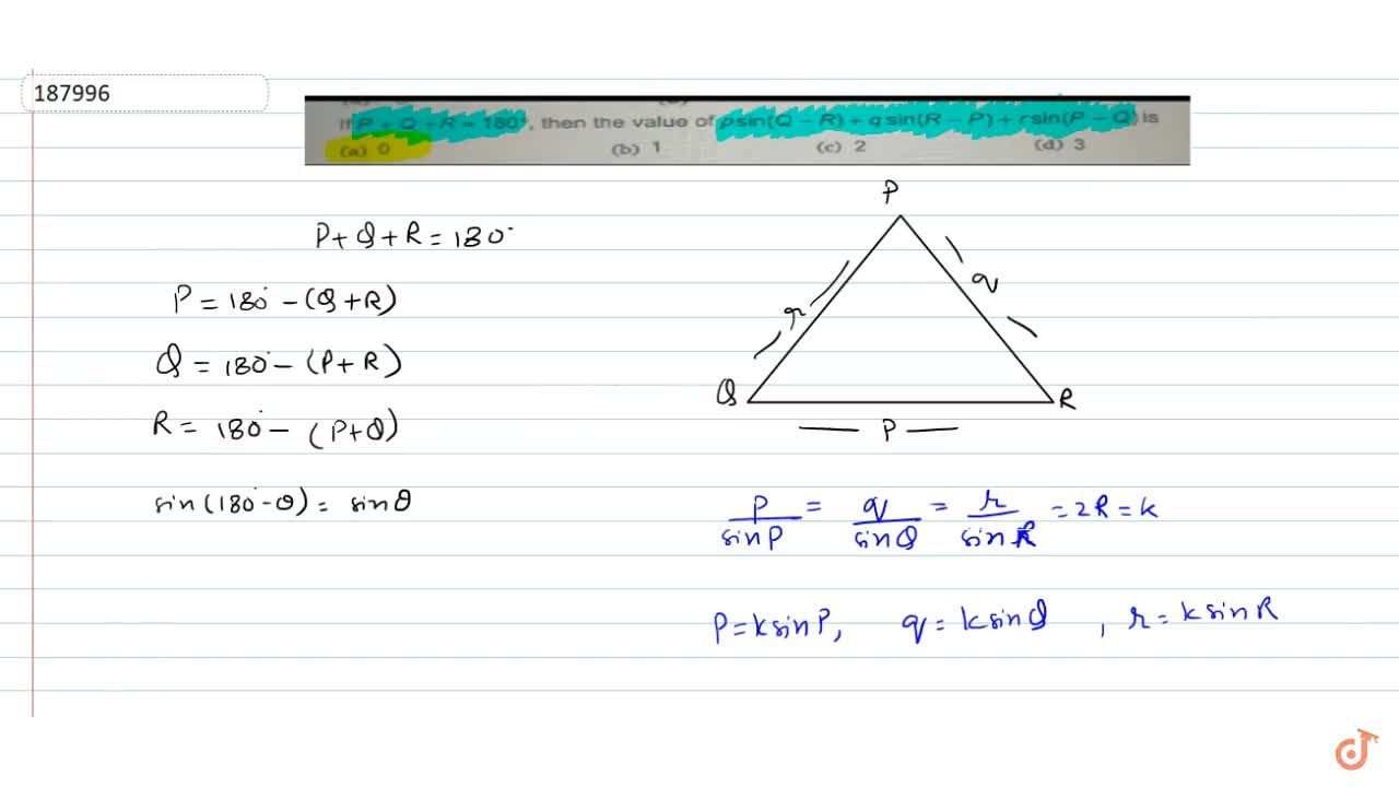 Solution for If P+Q+R=180^@ then the value of psin(Q-R)+qsin