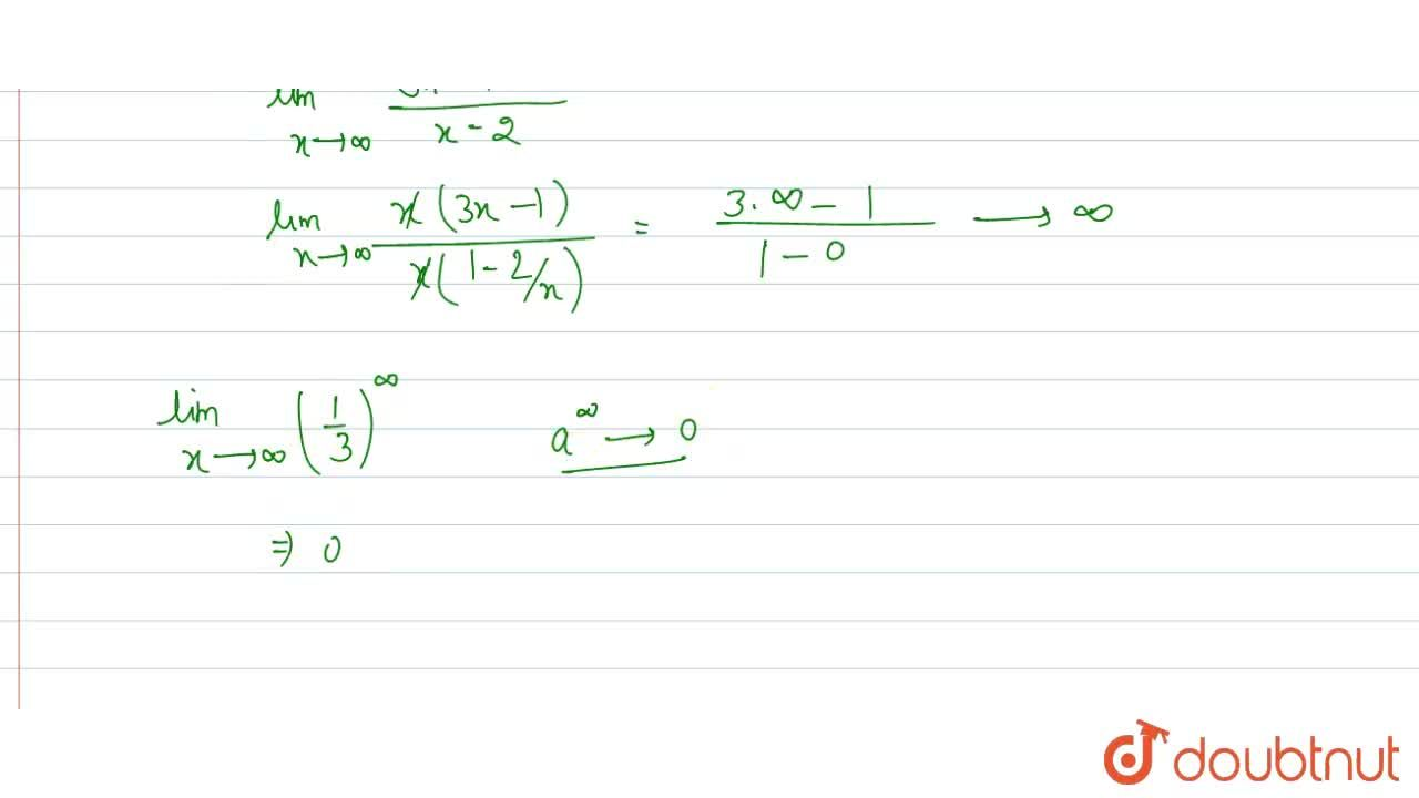 Solution for Evaluate lim_(xtooo) ((x^(2)+x-1),(3x^(2)+2x+4))^