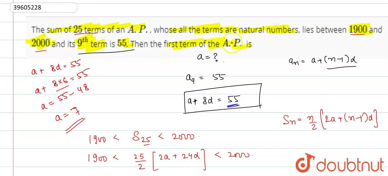 The sum of 25 terms of an A.P., whose all the terms are natural numbers, lies between 1900 and 2000 and its 9^(th) term is 55. Then the first term of the A.P. is