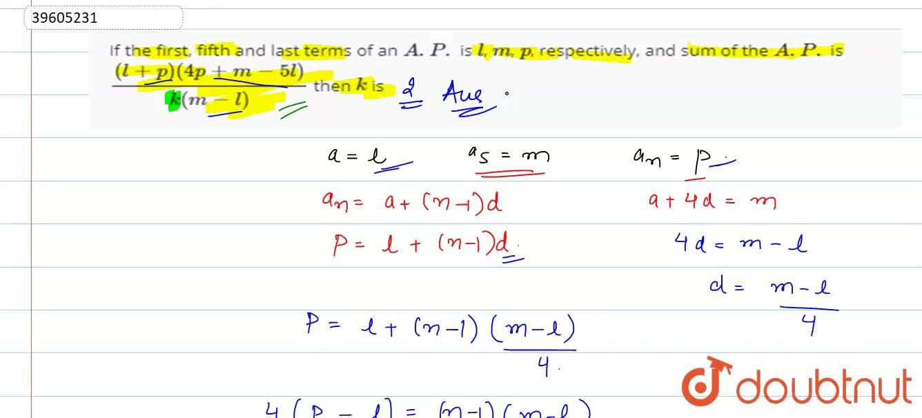 Solution for If the first, fifth and last terms of an A.P. is