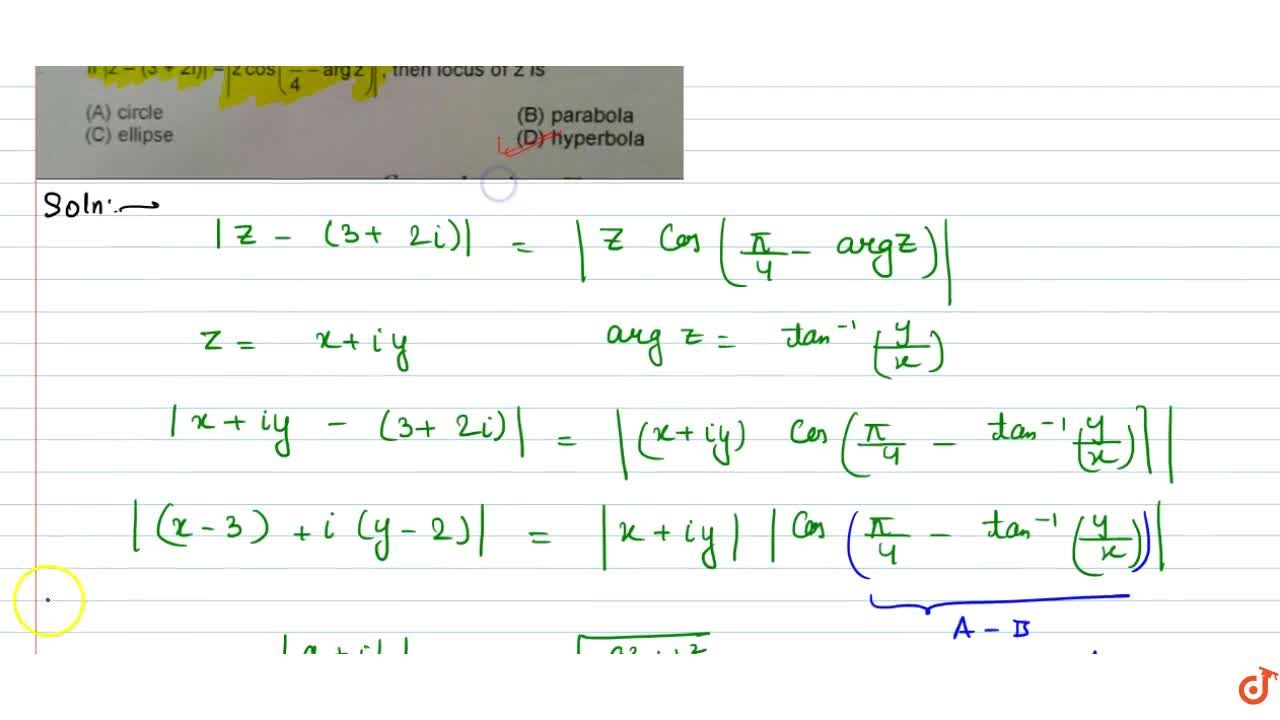 Solution for If |z-(3+2i)|=|zcos(pi,4-argz)| , then locus of