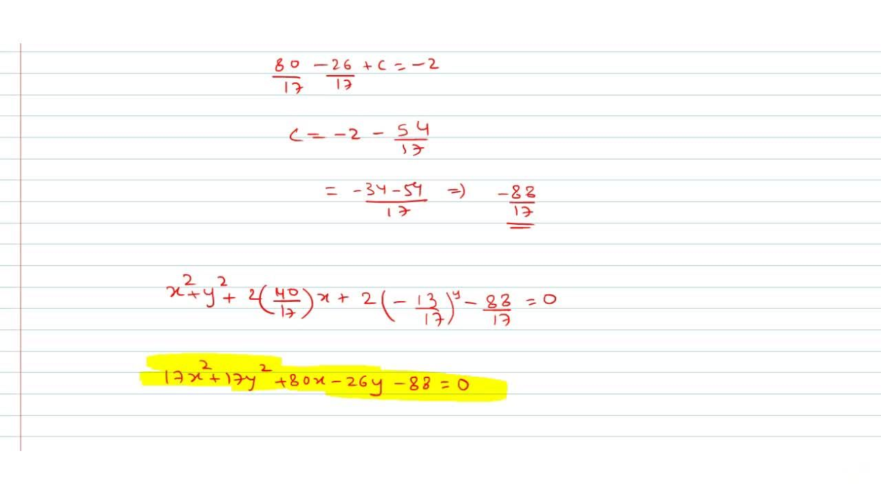 Solution for Find the equation to the circle which passes throu