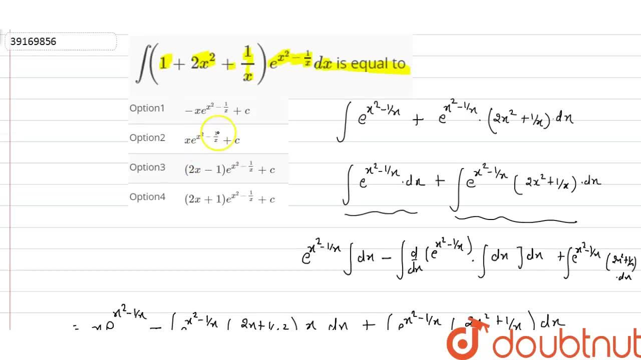 Solution for int(1+2x^(2)+(1),(x))e^(x^(2)+(1),(x))dx  is equ