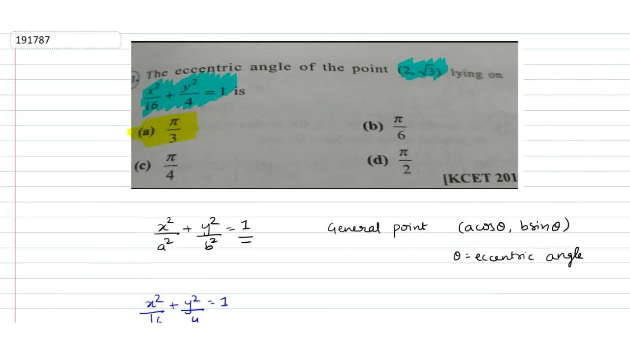 Solution for The eccentric angle of the point (2,sqrt3) lying