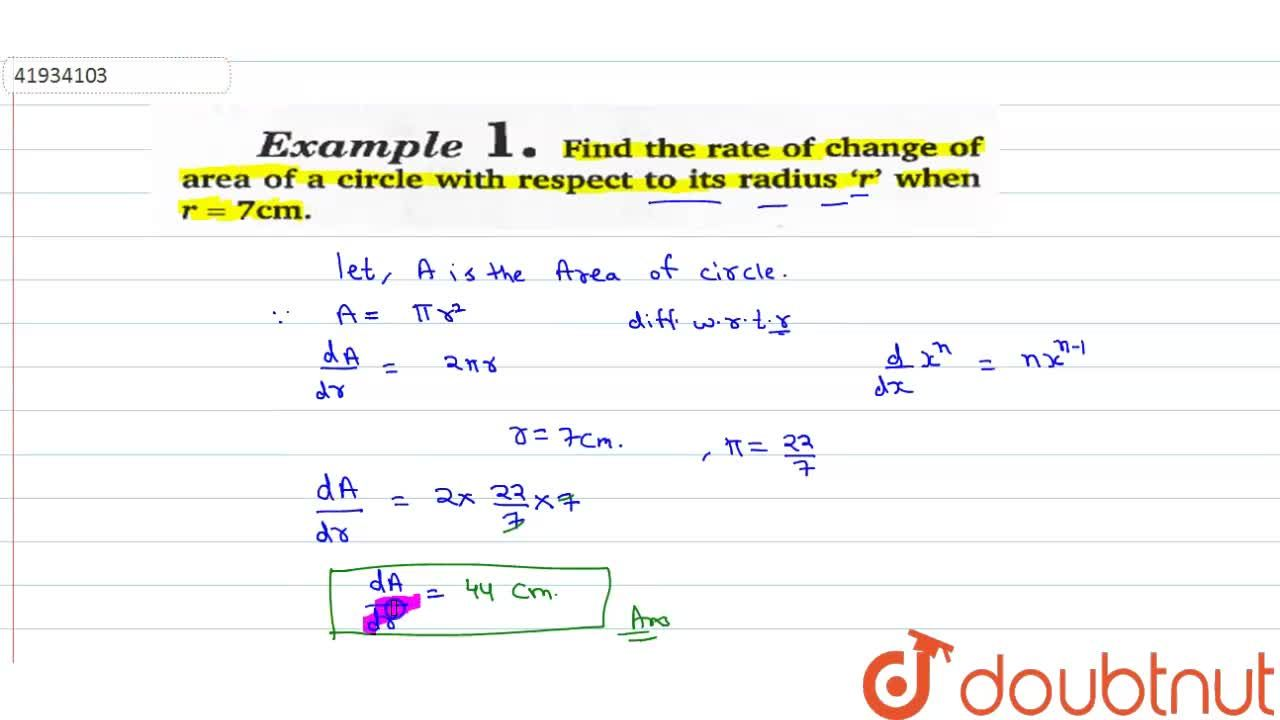 Find the rate of change of area of a circle with respect to its radius 'r' when r=7cm.