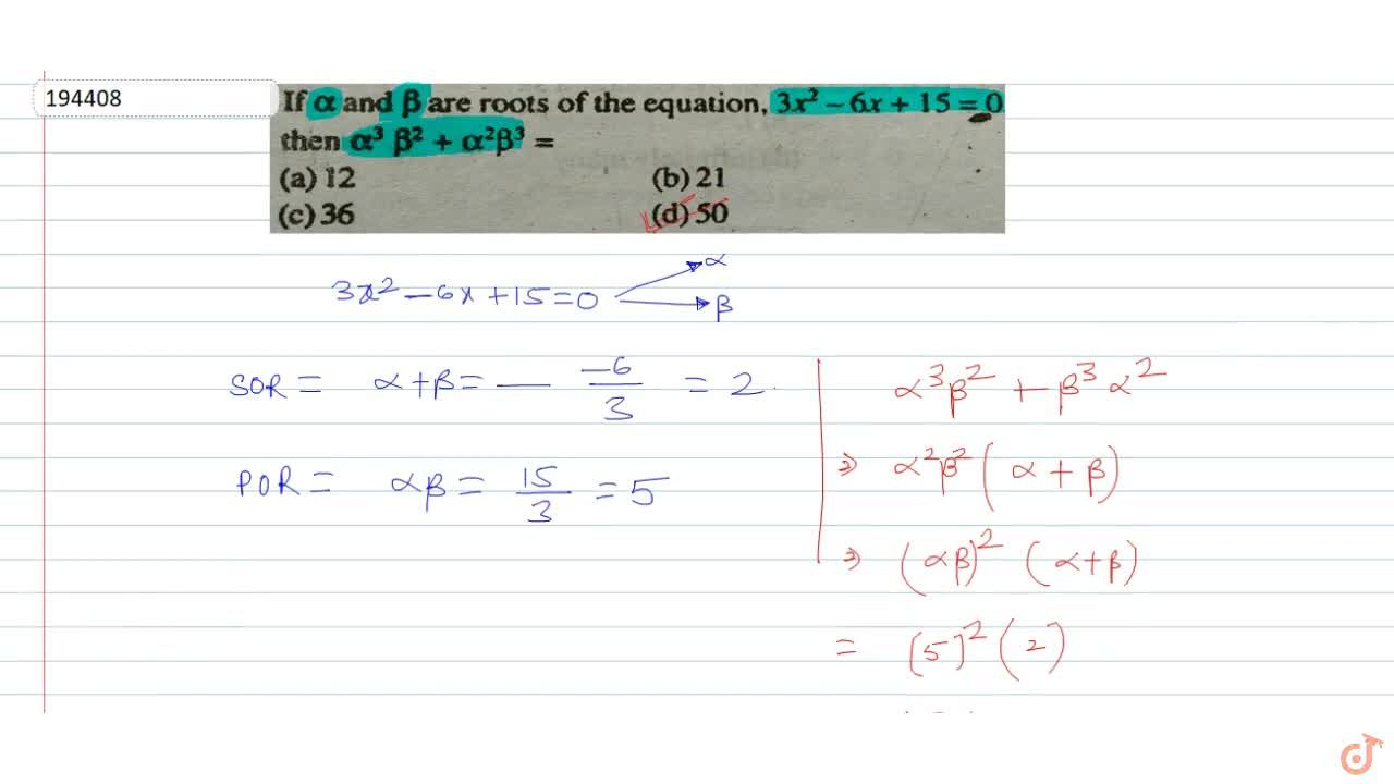 Solution for  If alpha and beta are roots of the equation,