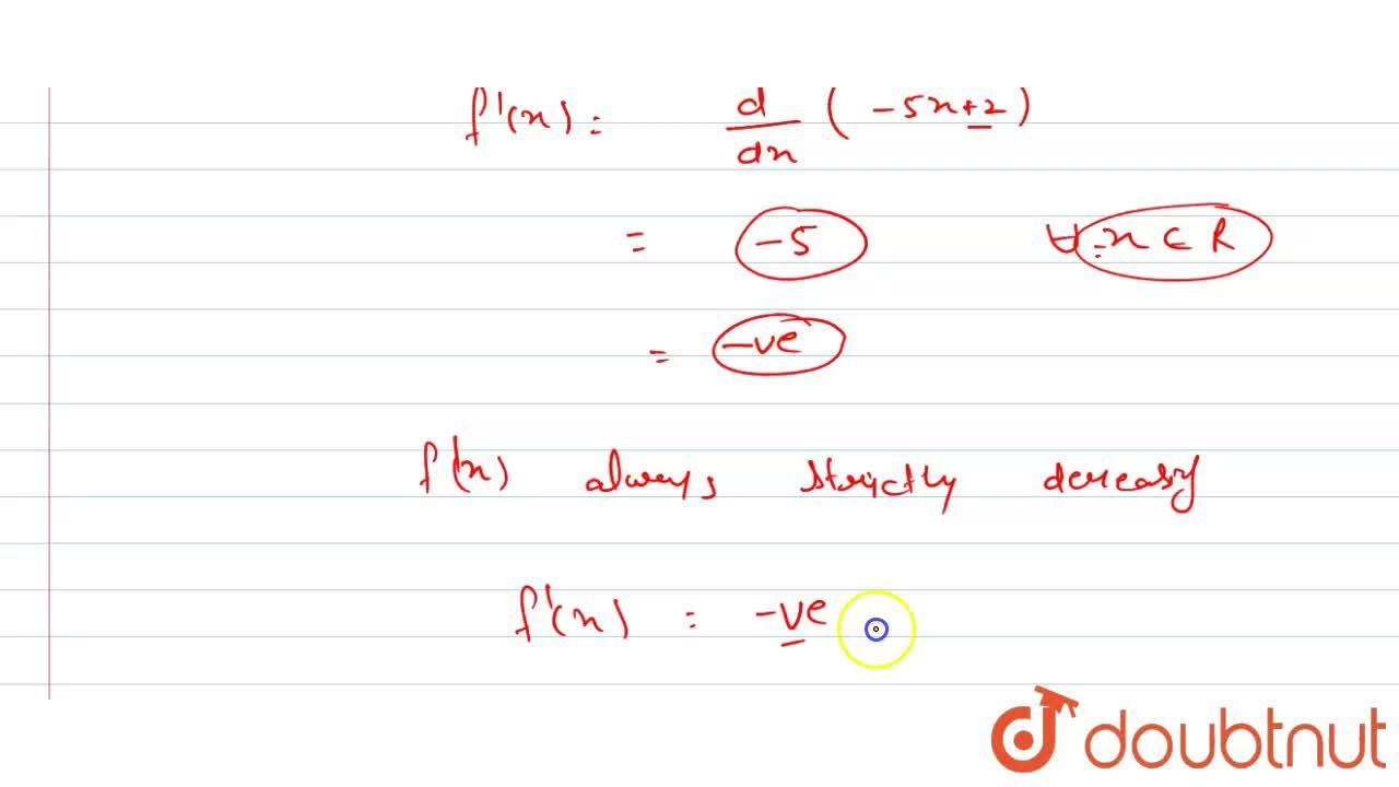 Solution for Show that the function f(x) =- 5x + 2 is strictl
