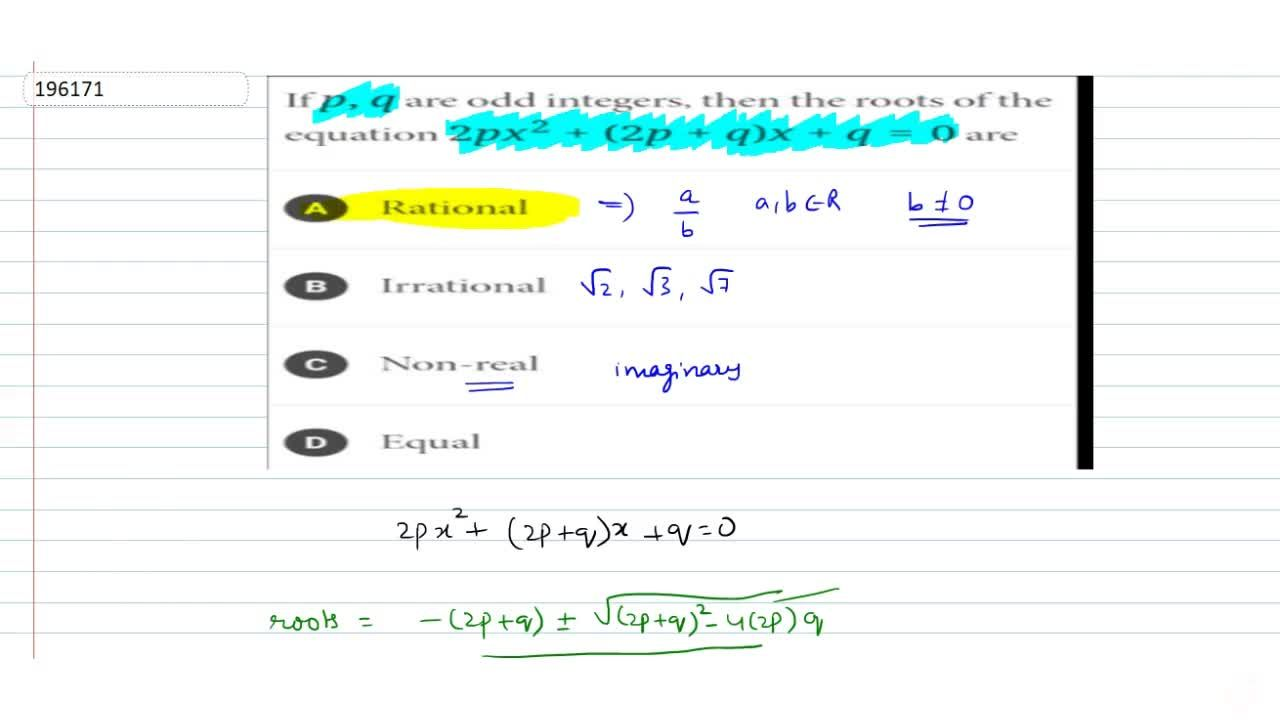 Solution for  If  p,q are odd intergers, then the roots of th