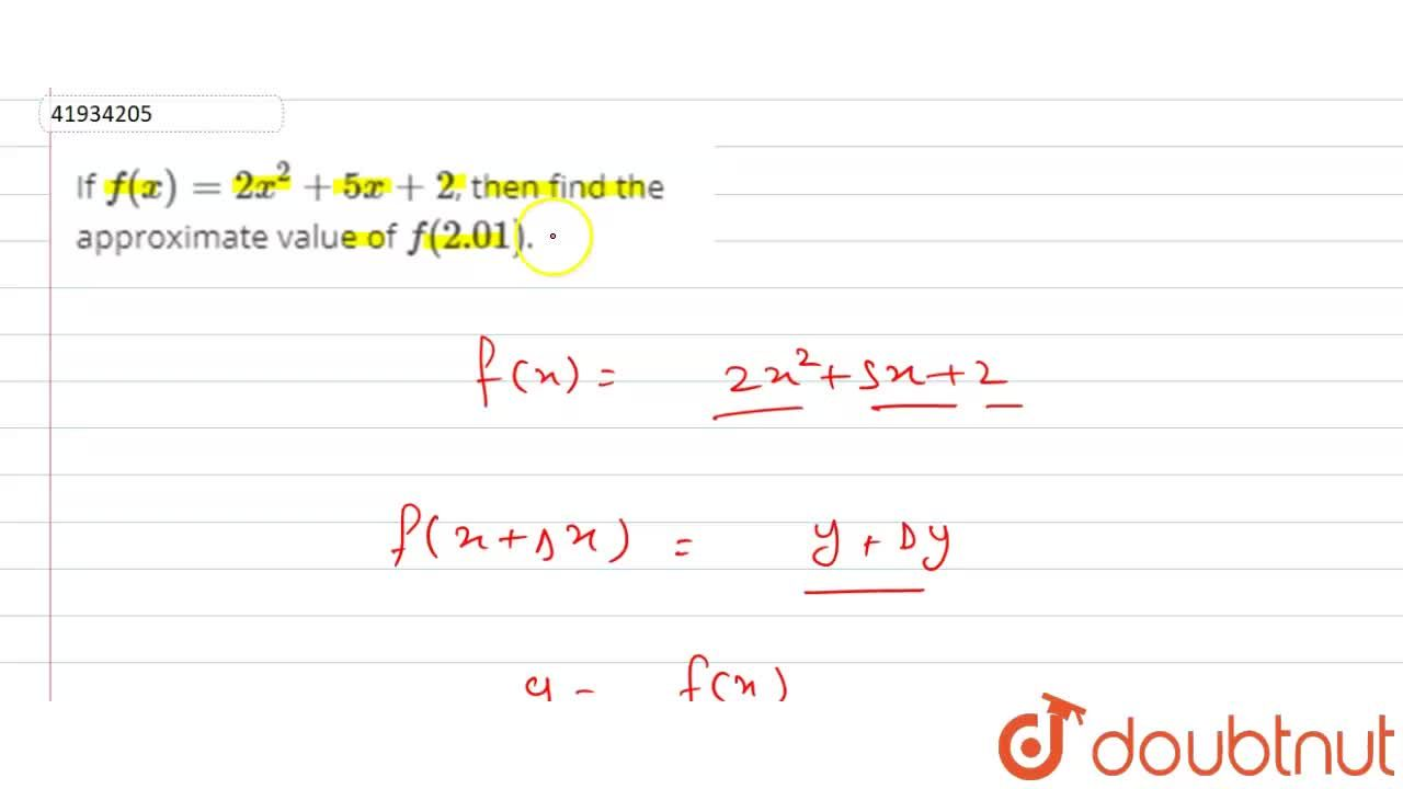 Solution for If f(x) = 2x^(2)+5x+2, then find the approximate