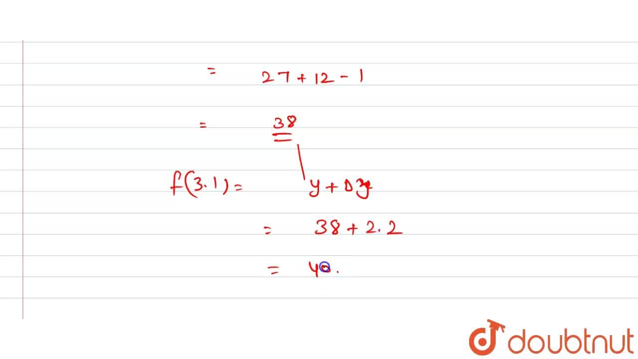 Solution for If f(x)=3x^(2)+4x-1, then find the approximate v