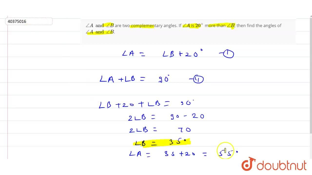Solution for angleA and angleB are two complementary angles.