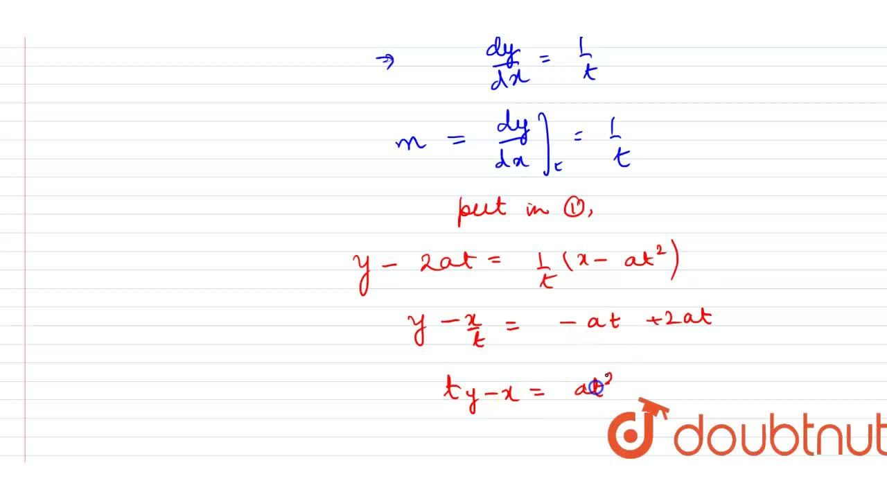 Find the equation of tangent of the curve x=at^(2), y = 2at at point 't'.