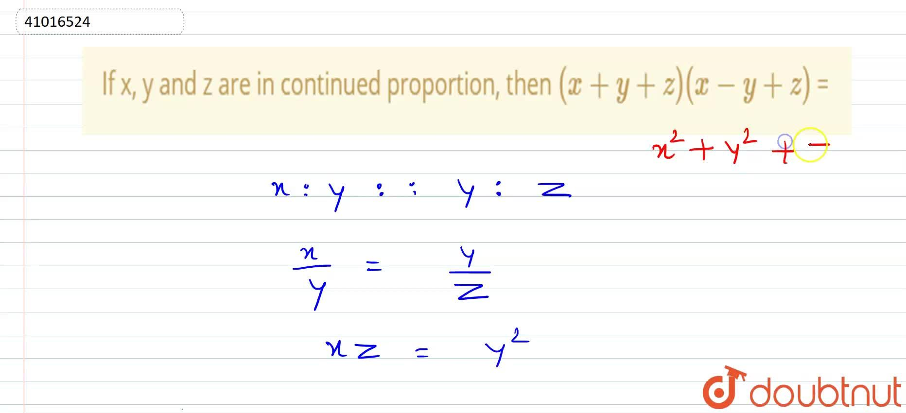 If x, y and z are in continued proportion, then  (x + y + z)(x-y+z) = ______ .