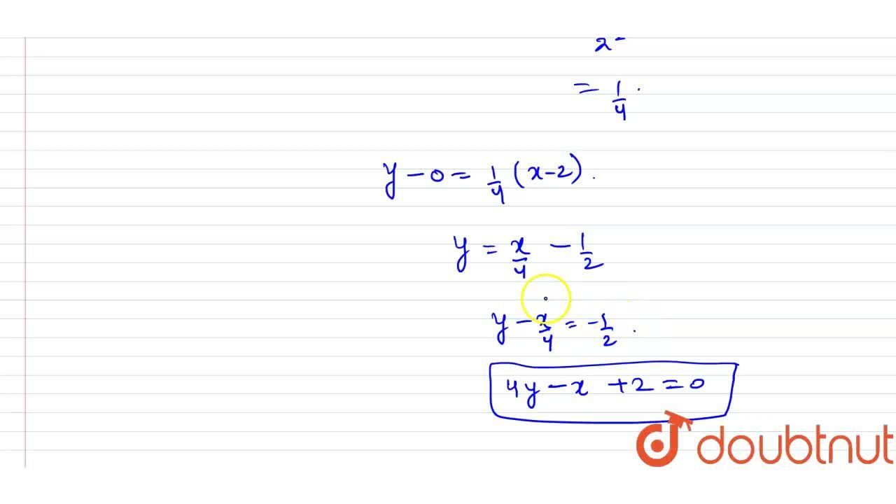 Find the equation of tangent of the curve yx^(2)+x^(2)-5x+6=0 at that point at which curve crosses the X-axis.