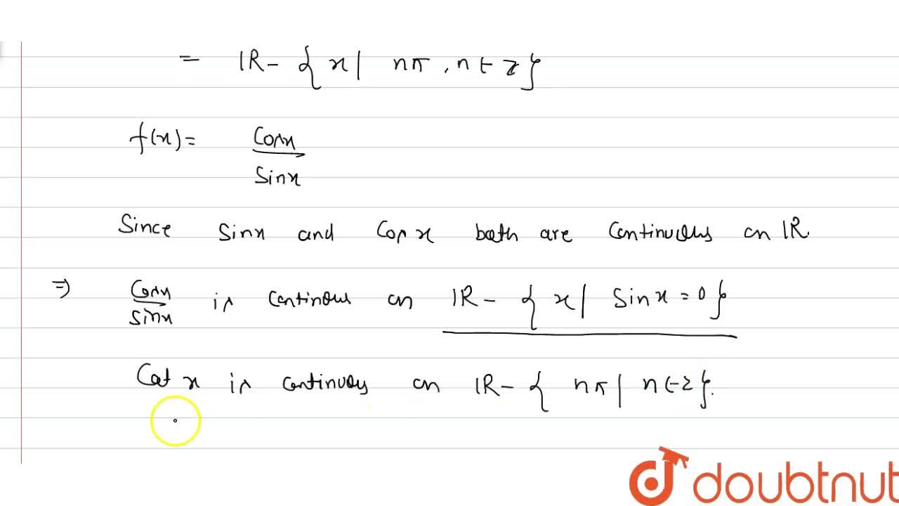 Solution for Prove that cot x is continuous in its domain