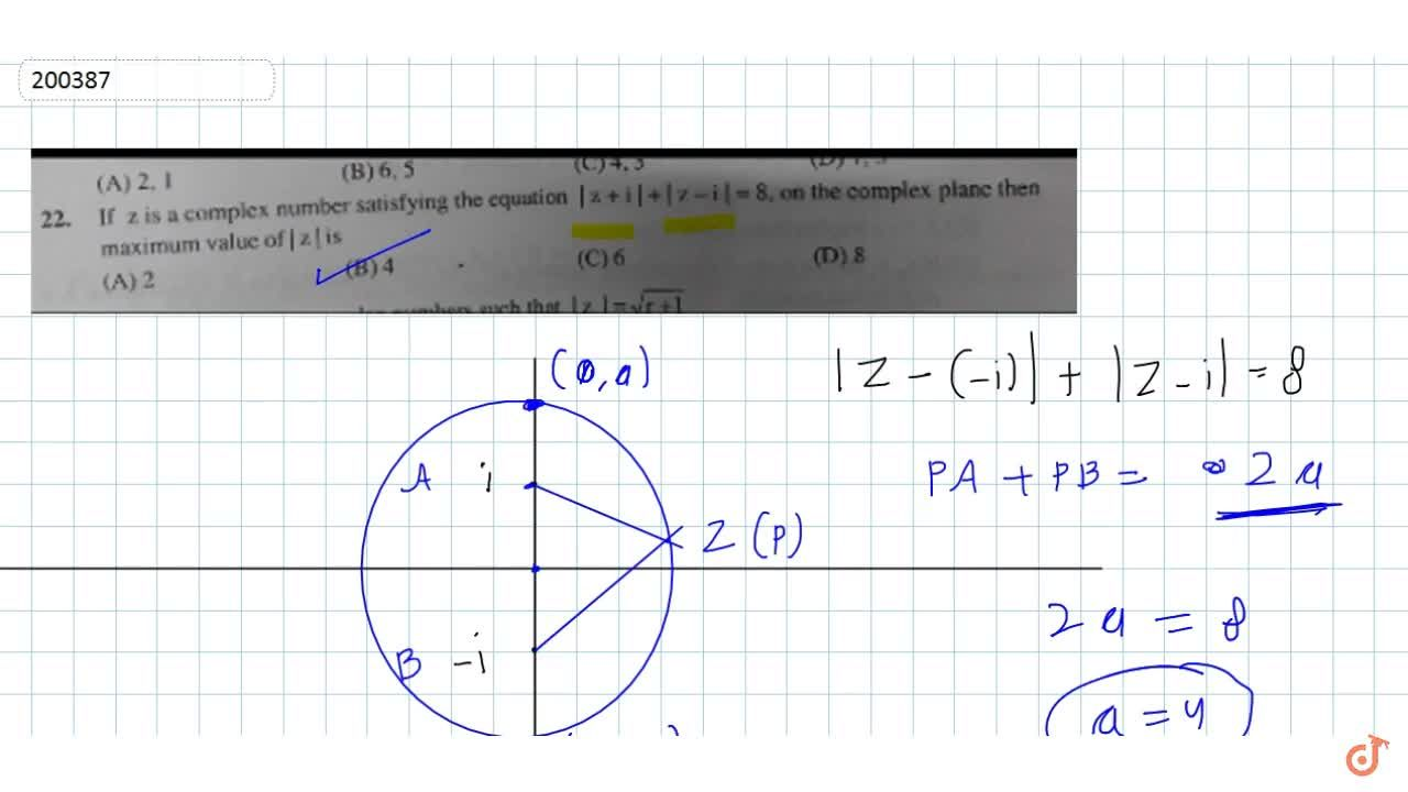 If z is a complex number satisfying the equation  z+i + z-i = 8, on the complex plane thenmaximum value of   z  is