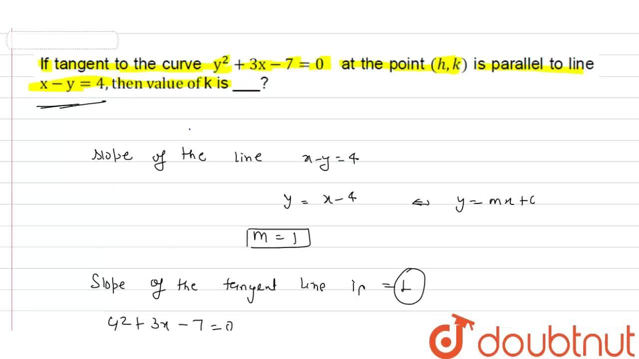 Solution for If tangent to the curve y^(2)+3x-7=0 at the poin