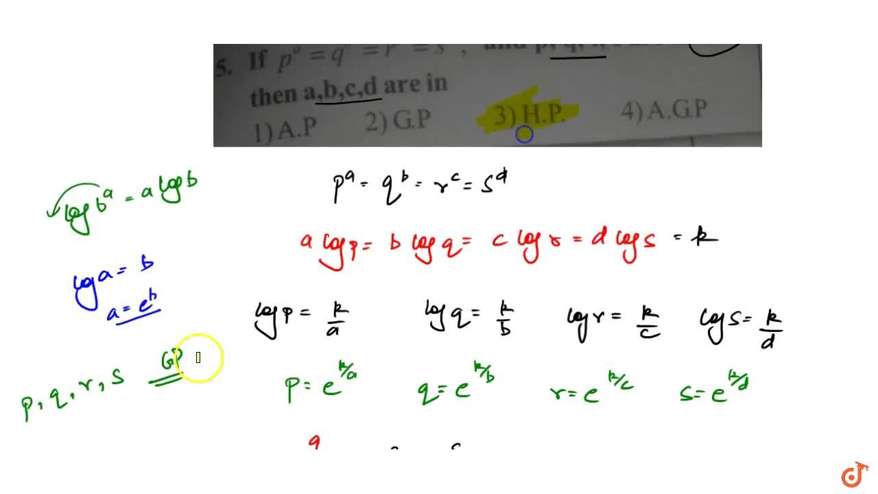 If p^a=q^b=r^c=s^d and p,q,r,s are in G.P then a,b,c,d are in