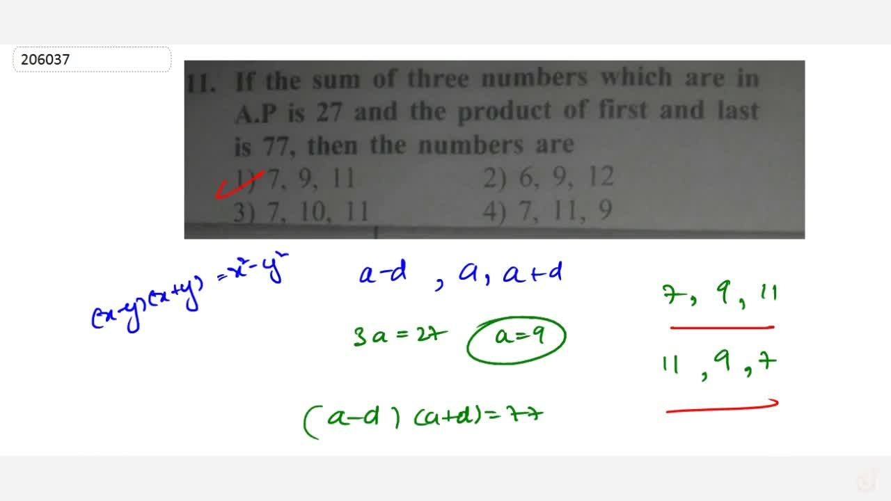 If the sum of three numbers which are in A.P is 27 and the product of first and last is 77, then the numbers are