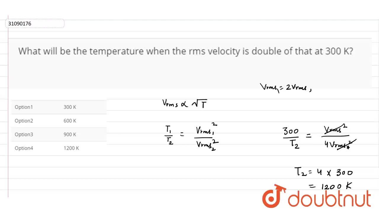 Solution for What will be the temperature when the rms velocity