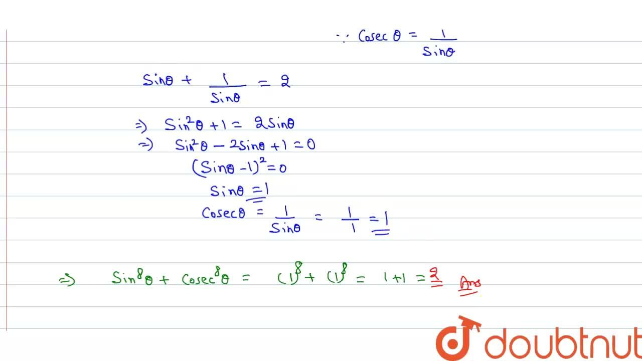 """Solution for If sintheta+""""cosec """"theta=2, then find the value"""