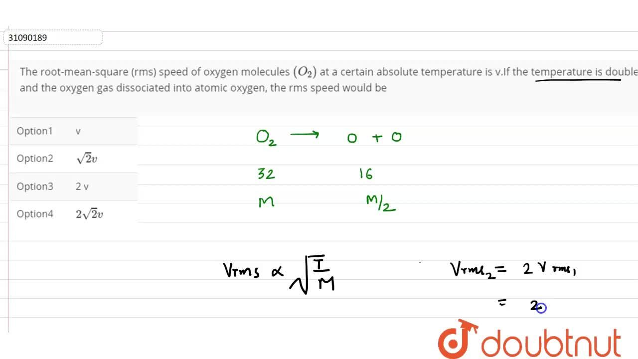 Solution for The root-mean-square (rms) speed of oxygen molecul