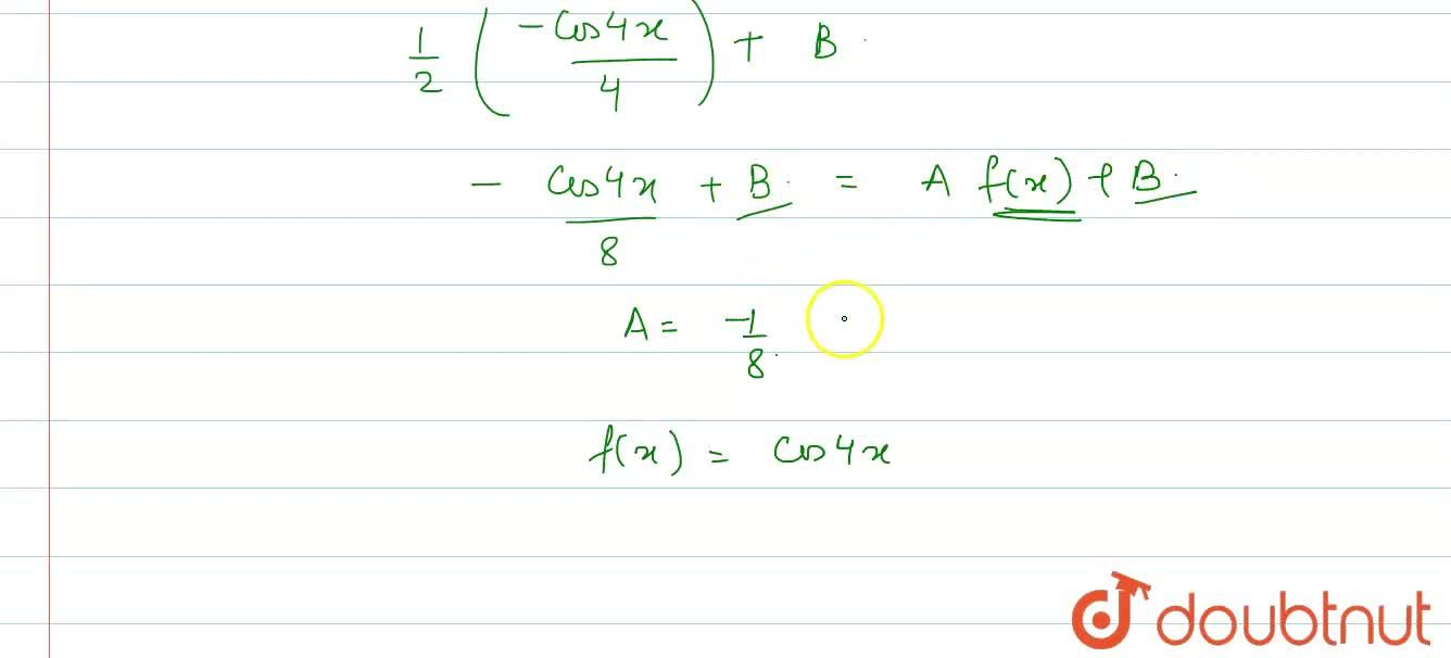 Solution for If int (cos4x+1),(cotx-tanx)dx=Af(x)+B, then