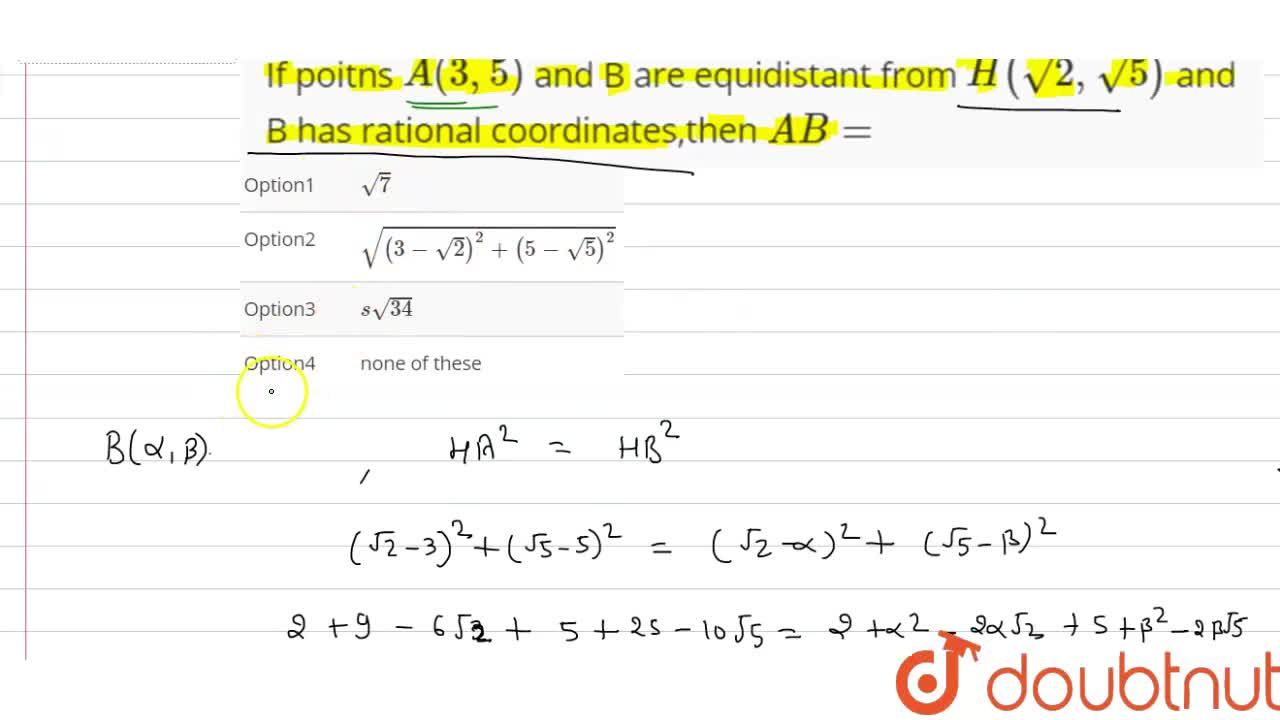 Solution for If poitns A(3,5) and B are equidistant from H(s