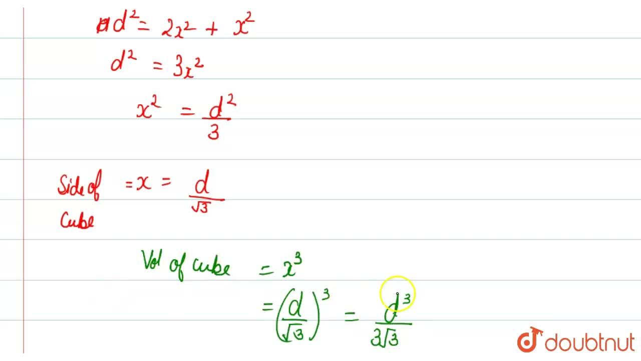 Solution for The volume of a cube with diagonal d is ________.