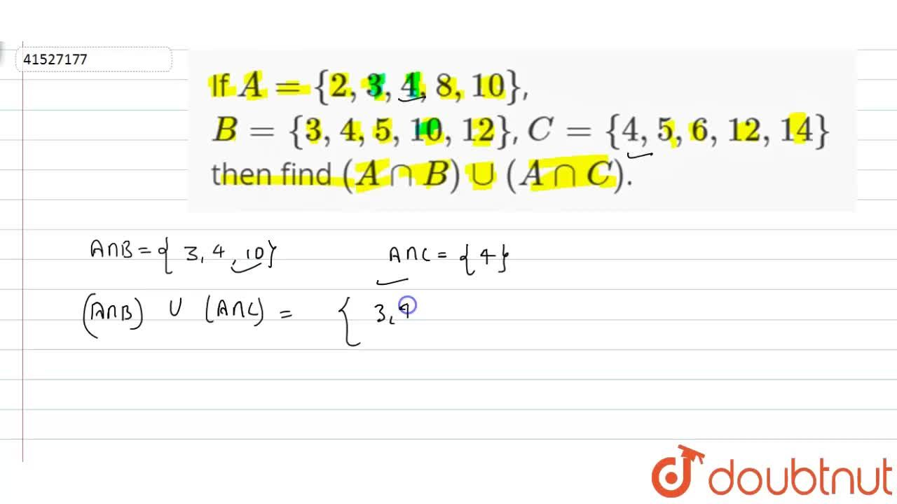 Solution for If A={2,3,4,8,10}, B={3,4,5,10,12}, C={4,5,6,