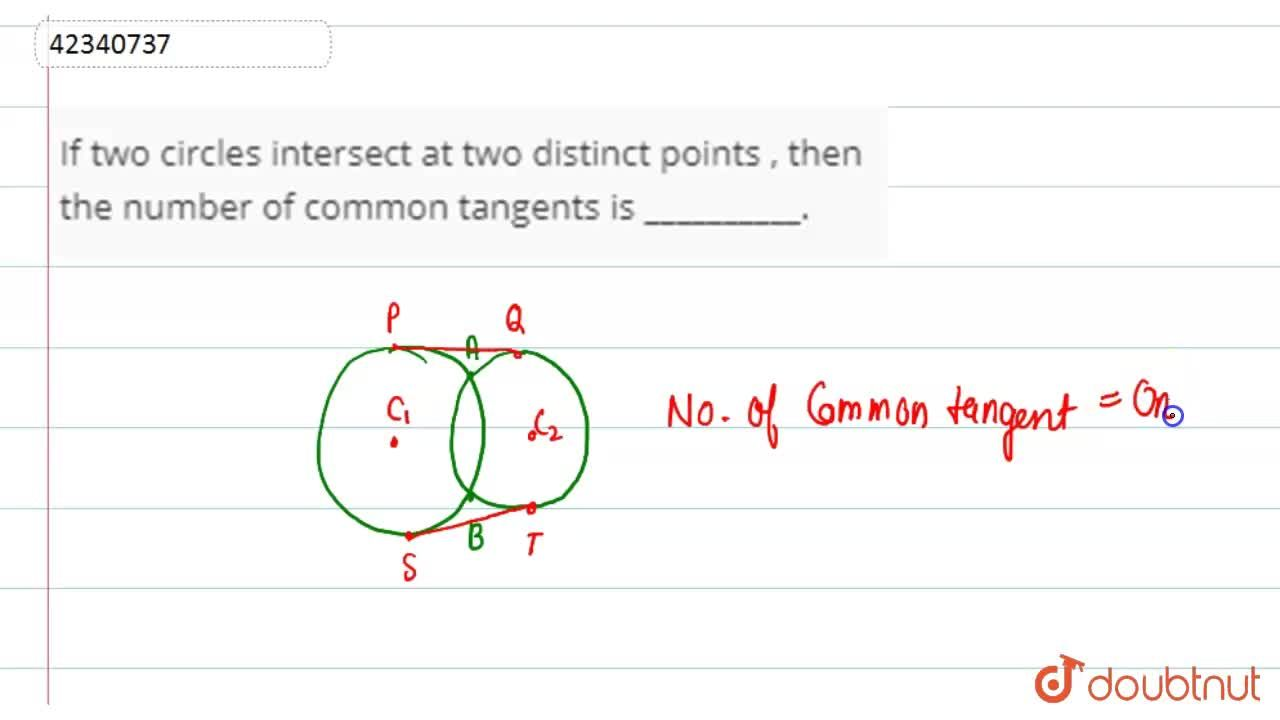 Solution for If two circles intersect at two distinct points ,