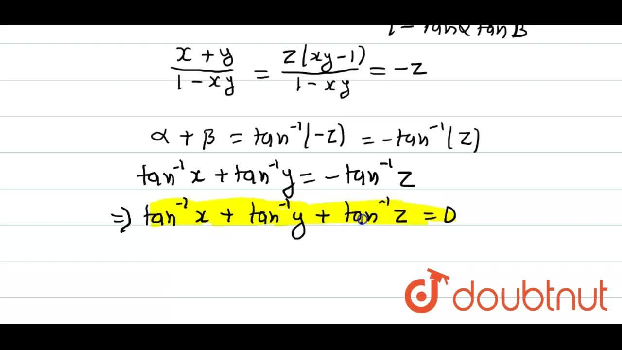 If x + y + z = xyz and x, y, z gt 0, then find the value of tan^(-1) x + tan^(-1) y + tan^(-1) z