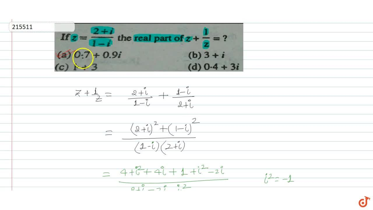 If  z=(2-i),(1-i) the real part of  z+1,z=?
