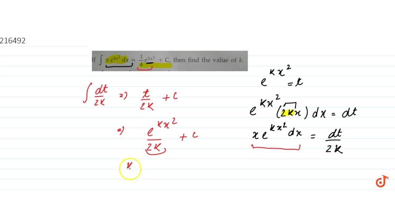 Solution for If   intx e^(k x^2)dx=1,4e^2x^2 + C,  then find